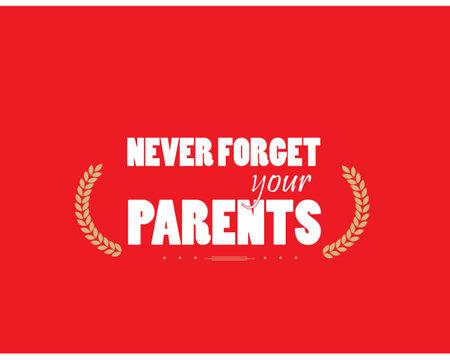 never forget your parents Ilustração