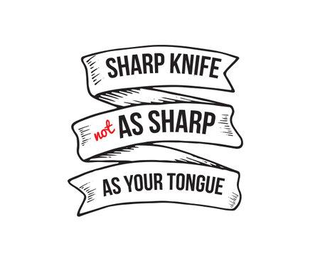 sharp knife not as sharp as your tongue Ilustração