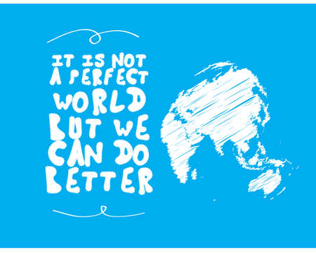 it is not a perfect world but we can do better