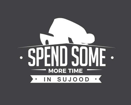 spend some more time in sujood
