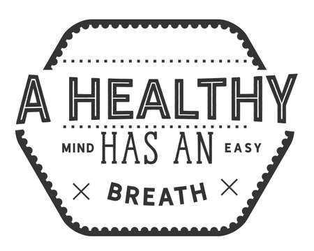 a healthy mind has an easy breath