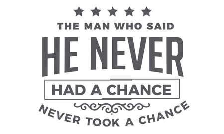 the man who said he never had a chance never took a chance Ilustracje wektorowe