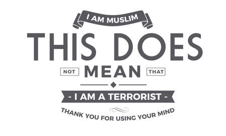 i am muslim this does not mean that i am a terrorist thank you for using your mind 일러스트