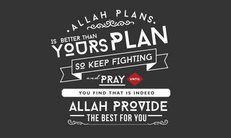 Allah plans is better than yours plan so keep fighting and pray until you find that indeed Allah provide the best for you