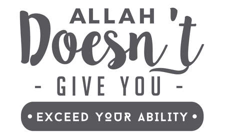 Allah doesn't give you exceed your ability Çizim