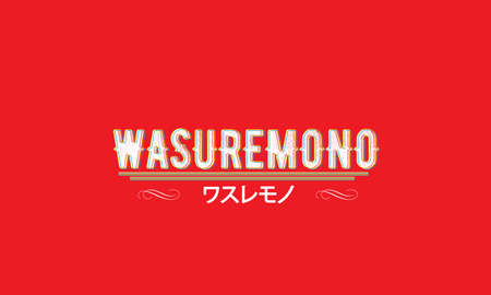 wasuremono and japan font meaning something forgotten