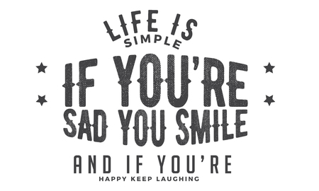 life is simple if you're sad you smile and if you're happy keep laughing 版權商用圖片 - 113691210