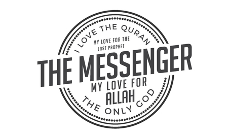 i love the quran my love for the last prophet the messenger my love for Allah the only god Ilustração