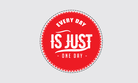 every day is just one day Banco de Imagens - 113691706