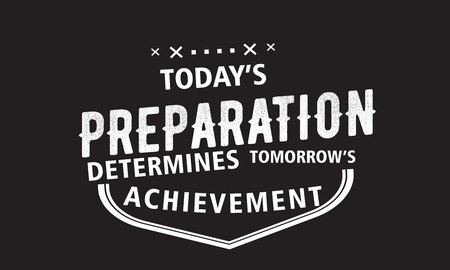 today's preparation determines tomorrow's achievement 版權商用圖片 - 113691708