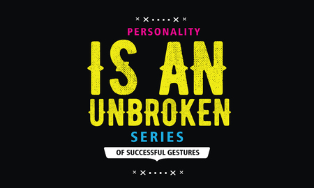 personality is an unbroken series of successful gestures Illustration
