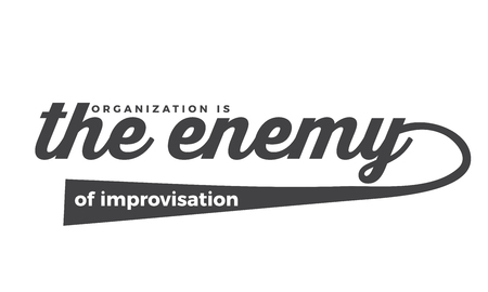 organization the enemy of improvisation Banco de Imagens - 113692045