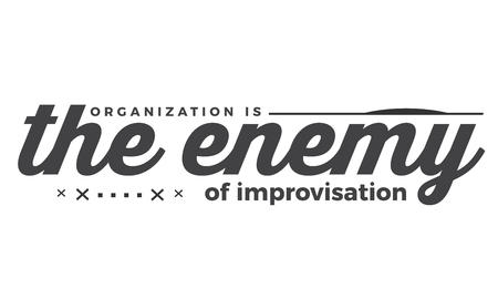organization the enemy of improvisation Ilustração