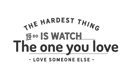 The hardest thing to do is watch the one you love, love someone else Banco de Imagens - 113692473