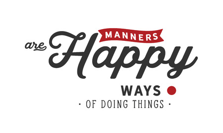 manners are happy ways of doing things