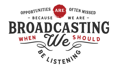 Opportunities are often missed because we are broadcasting when we should be listening  イラスト・ベクター素材