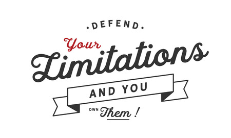 Defend your limitations and you own them! Ilustrace