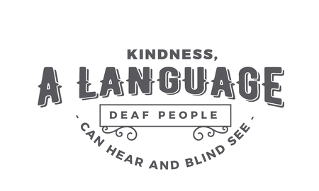 Kindness, a language deaf people can hear and blind see. Stock Illustratie