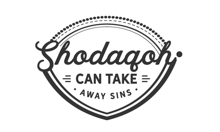 Shodaqoh can take away sins.