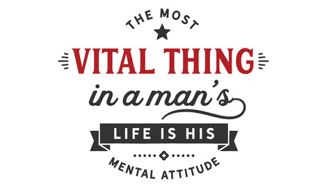 The most vital thing in a man's life is his mental attitude. 向量圖像