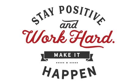 Stay Positive work hard, make it happen 向量圖像