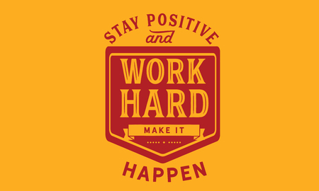 Stay Positive work hard, make it happen Illustration