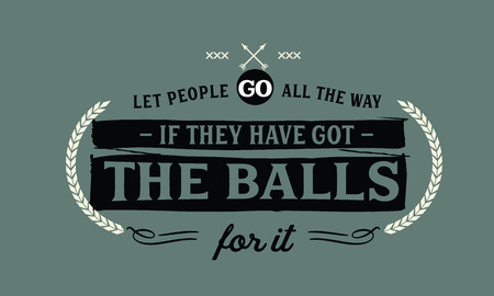 Let people go all the way if they have got the balls for it. 版權商用圖片 - 113633157