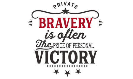 Private bravery is often the price of personal victory. 版權商用圖片 - 113633188