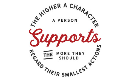 The higher character a person supports the more they should regard their smallest actions. 向量圖像