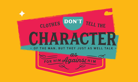 Clothes don't tell the character of the man, but they just as well talk for him as against him. Stock Illustratie