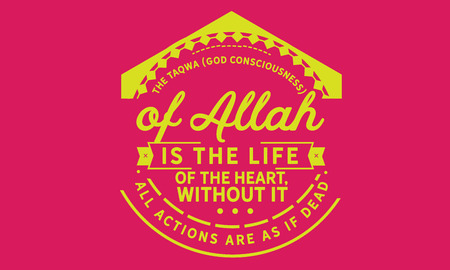 The taqwa (God consciousness) of Allah is the life of the heart; without it, all actions are as if dead Stock Illustratie