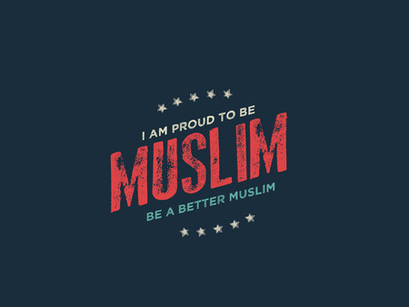 i am proud to be muslim, be a better muslim