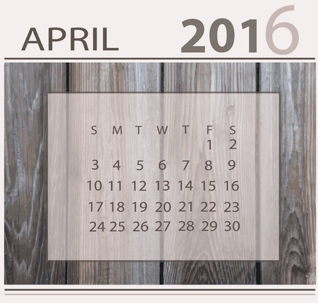 Calendar for april 2016 on wood background texture
