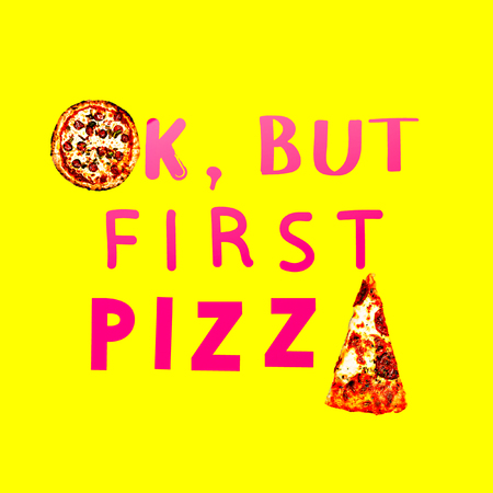 Contemporary art collage. Ok. But first pizza. Fast food minimal project