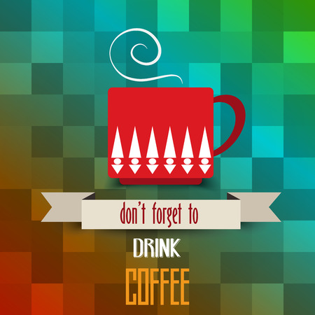 coffee cup poster with message dont forget  to drink coffee, vector illustration Vector