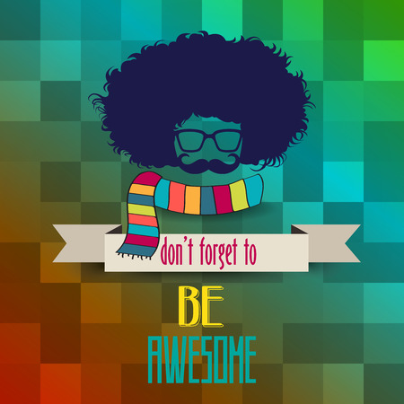 Hipster poster with message 'don't forget to be awesome