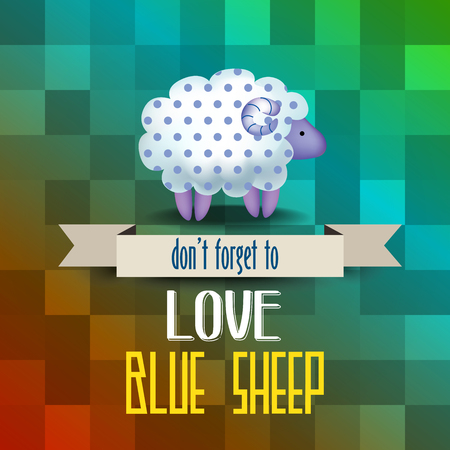 forget: poster with sheep and message  dont forget to love blue sheep, vector illustration