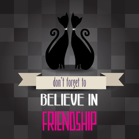 mal: poster with cats and messagedont forget to believe in friendship, vector illustration