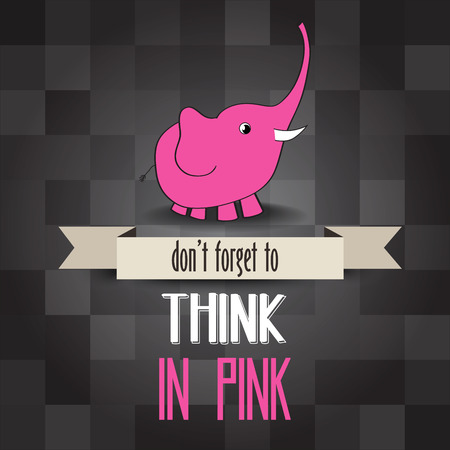 poster with pink elephant and message dont forget to think in pink, vector illustration Vector