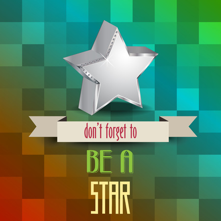 fulfillment: poster with message dont forget to be a star, vector illustration Illustration