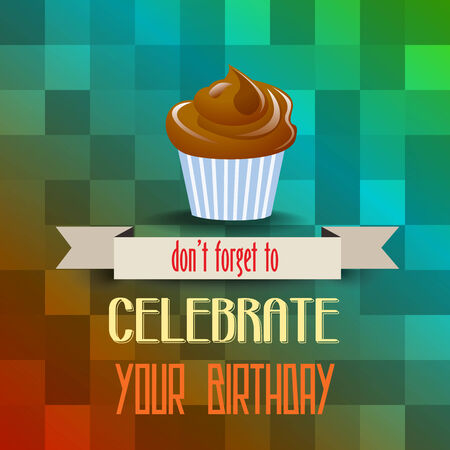 fattening: birthday cupcake with message dont forget to celebrate your  birthday, vector illustration Illustration