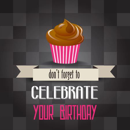 birthday cupcake with message dont forget to celebrate your  birthday, vector illustration Vector