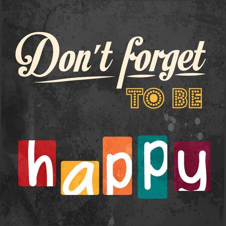 Vergessen Sie nicht, glücklich zu sein! Motivation Hintergrund im Vektor-Format