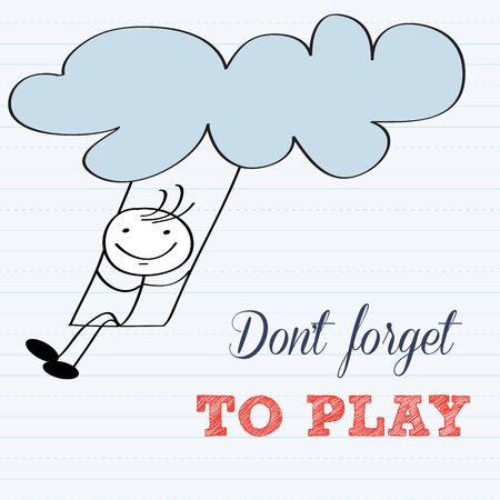 forget: Dont forget to play! Motivational background in vector format Illustration