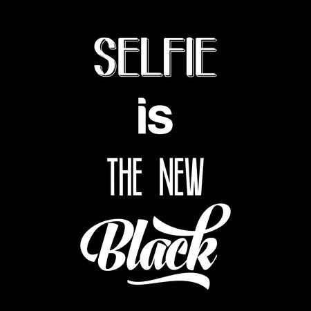 illustraion: Calligraphic  Writing Selfie is the new black, vector illustraion Illustration
