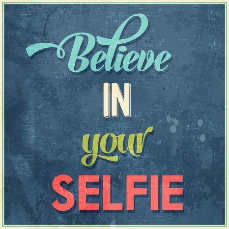 selfie: Calligraphic  Writing Believe in your selfie, vector illustration Illustration