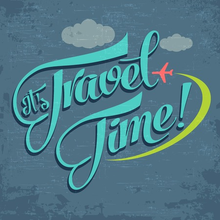 Calligraphic  Writing Its Travel Time. vector illustration Vector