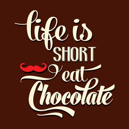 Life is short, eat Chocolate, Quote Typographic Background Vector