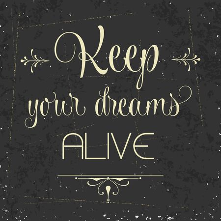 alive: Keep your dreams alive, Quote Typographic Background