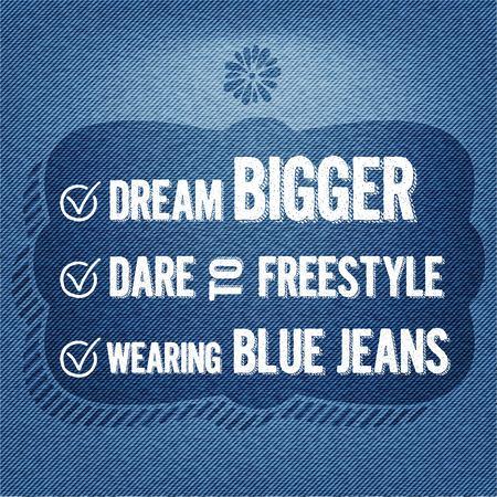 """osare: """"Sogno pi� grande, il coraggio di freestyle, indossando blue jeans"""", il vettore Quote Sfondo Typographic"""
